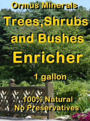 Ormus Minerals -Trees, Shrubs, and Bushes Enricher